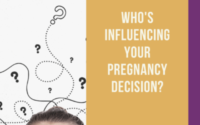 Who's Influencing Your Pregnancy Decision?