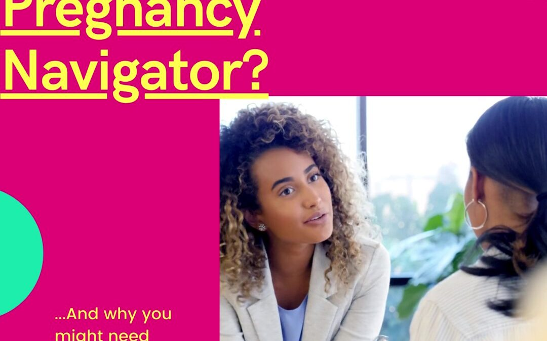 What's a Pregnancy Navigator and How Do You Know if You Need One?